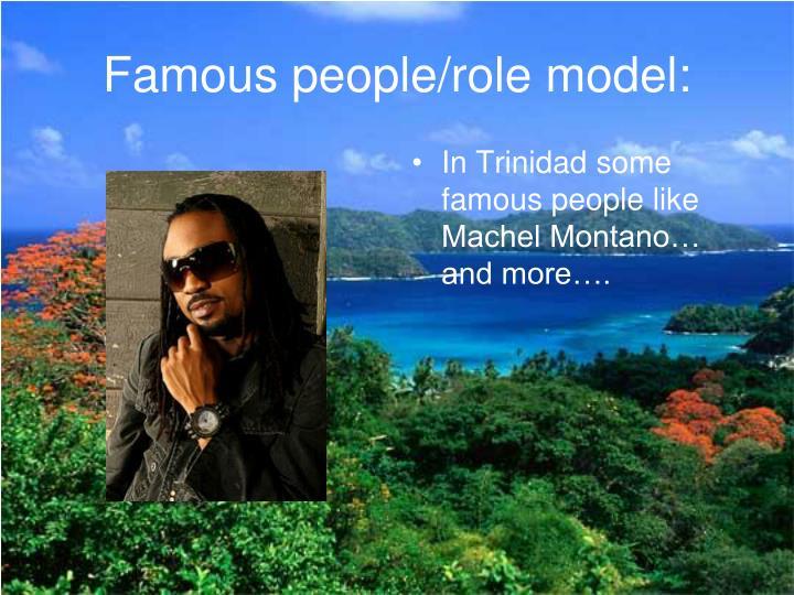 Famous people/role model: