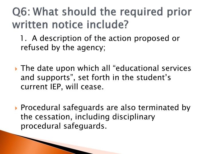 Q6:	What should the required prior written notice include?