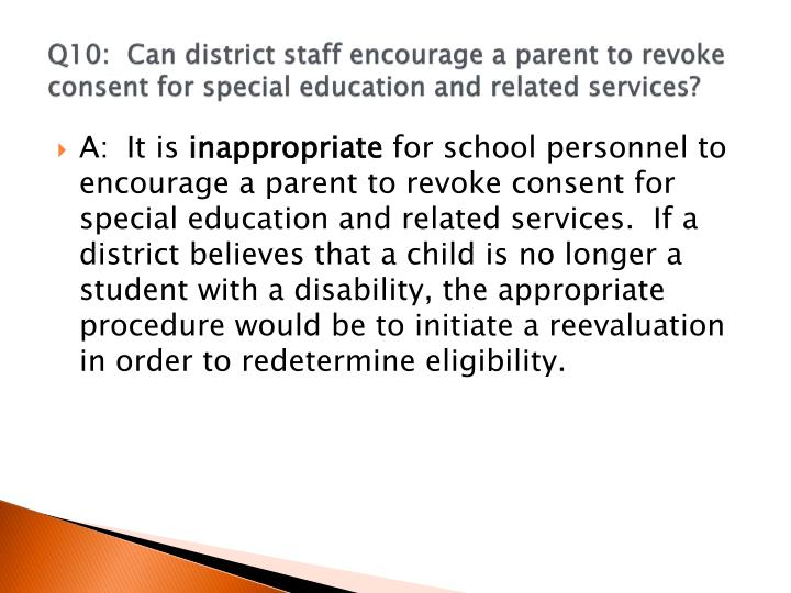 Q10:	Can district staff encourage a parent to revoke consent for special education and related services?