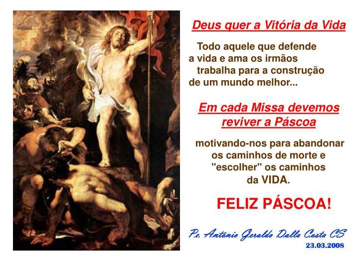 Deus quer a Vitória da Vida