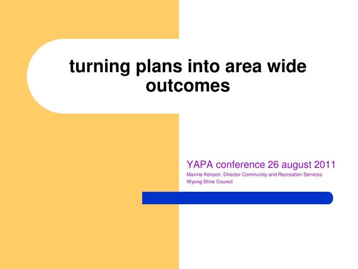 Turning plans into area wide outcomes