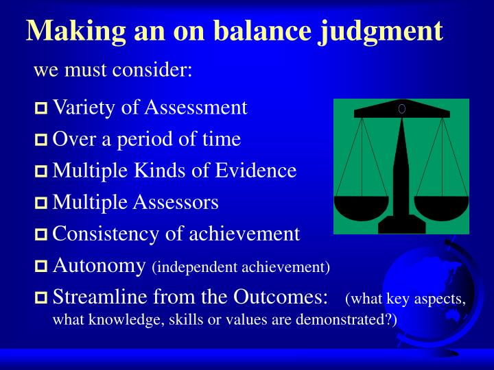Making an on balance judgment