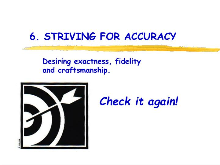 6. STRIVING FOR ACCURACY