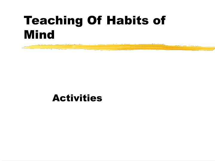 Teaching Of Habits of Mind