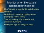 monitor when the data is accessed or modified