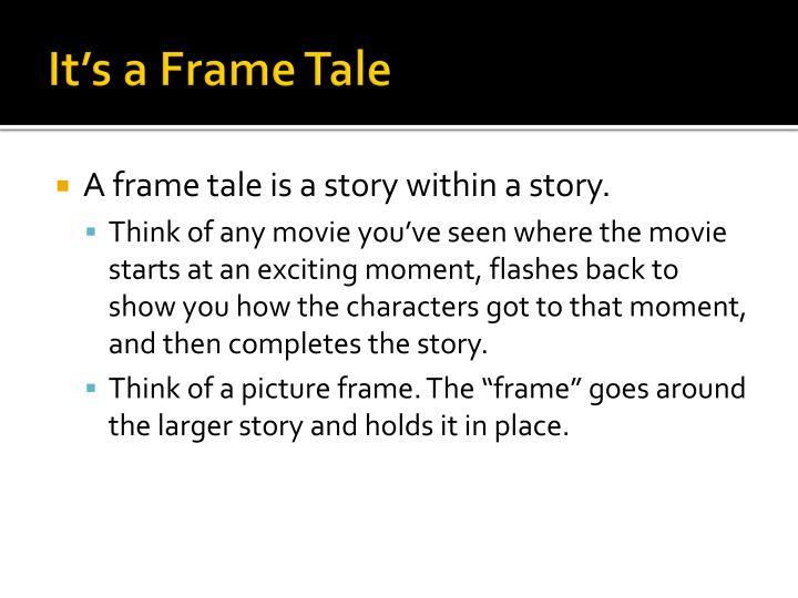 It's a Frame Tale