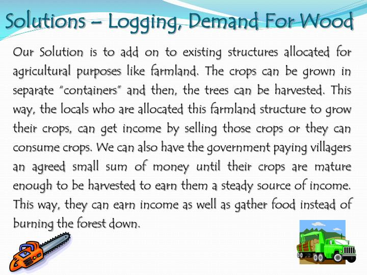 Solutions – Logging, Demand For Wood