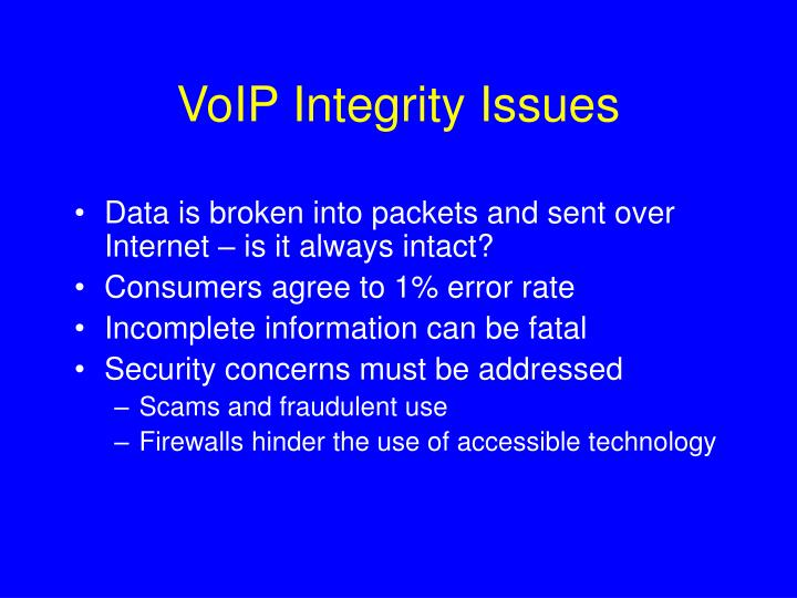 VoIP Integrity Issues