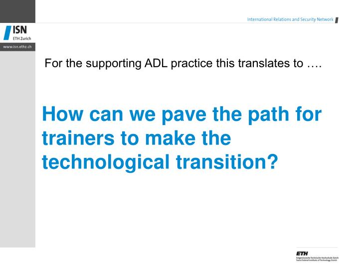 How can we pave the path for  trainers to make the technological transition?
