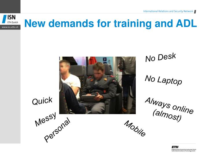New demands for training and ADL