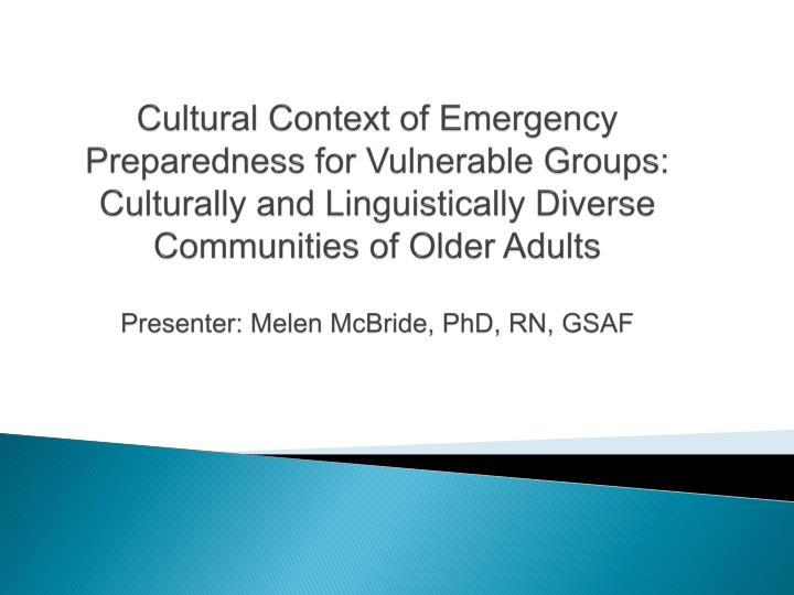 Cultural Context of Emergency Preparedness for Vulnerable Groups: