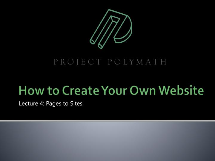 Lecture 4: Pages to Sites.