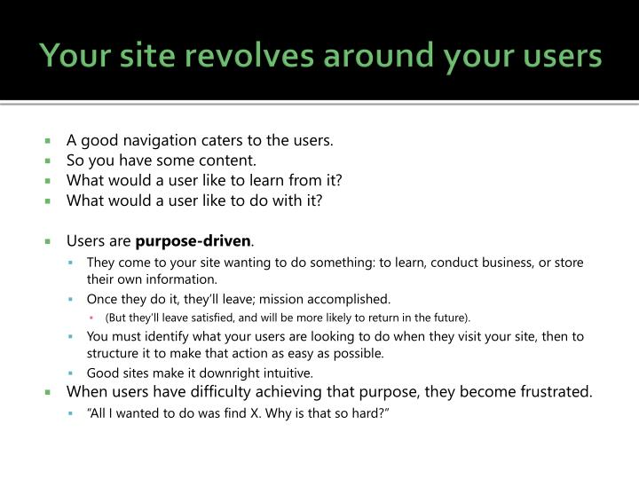 Your site revolves around your users