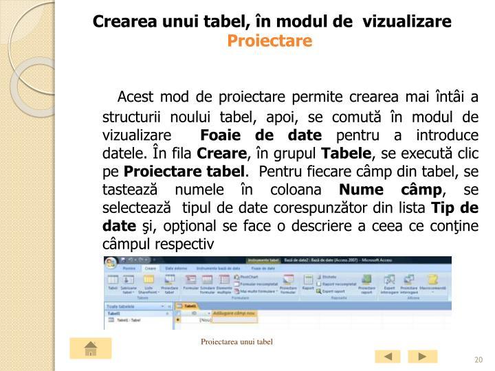 Crearea unui tabel, în modul de vizualizare
