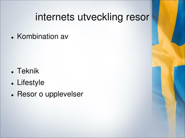 internets utveckling resor