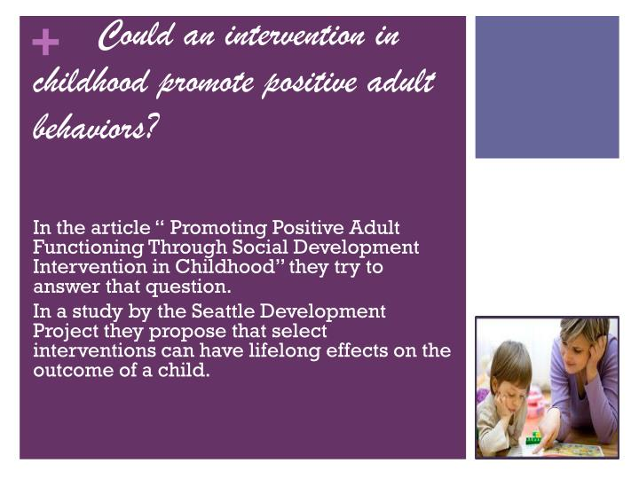 Could an intervention in childhood promote positive adult behaviors?