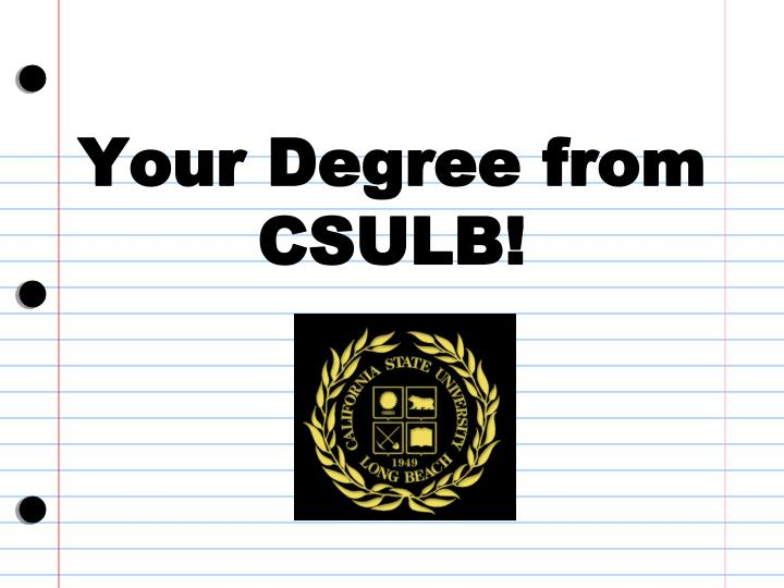 Your Degree from CSULB!