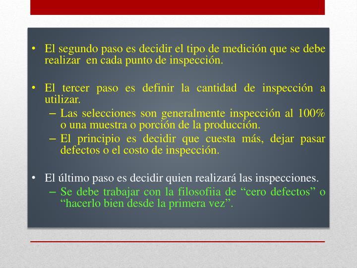 El segundo paso es decidir el tipo de medición que se debe realizar  en cada punto de inspección.