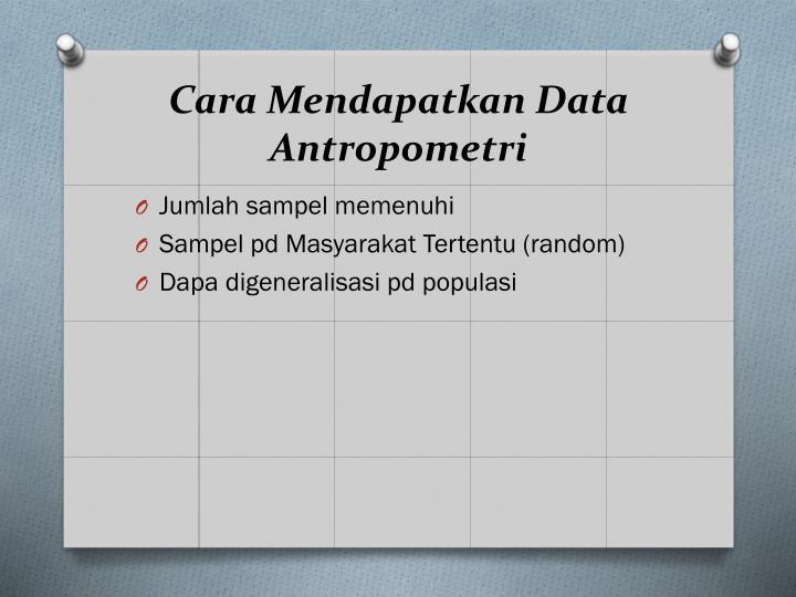 Cara Mendapatkan Data Antropometri