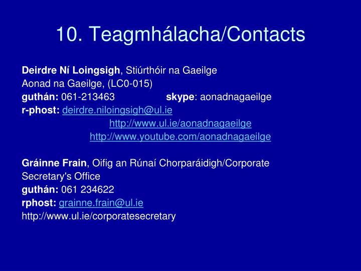 10. Teagmhálacha/Contacts