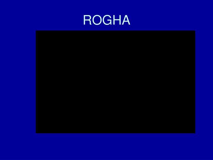 ROGHA