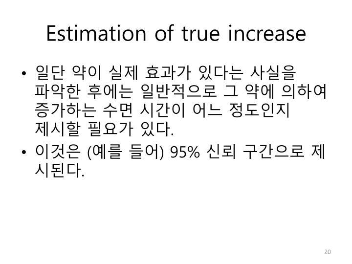 Estimation of true increase