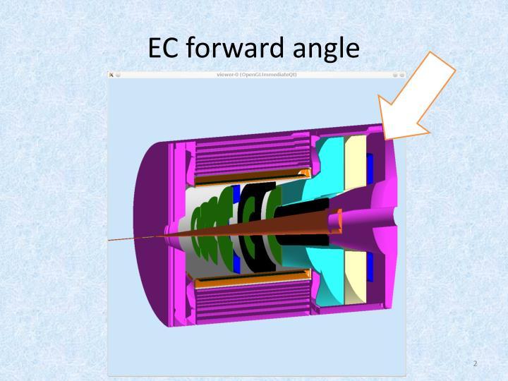EC forward angle