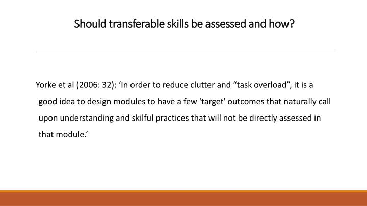 Should transferable skills be assessed and how?