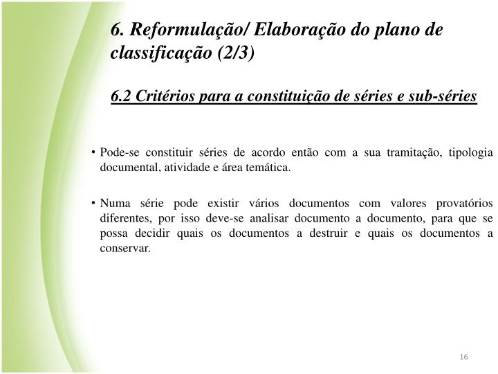 6. Reformulao/ Elaborao do plano de classificao (2/3)