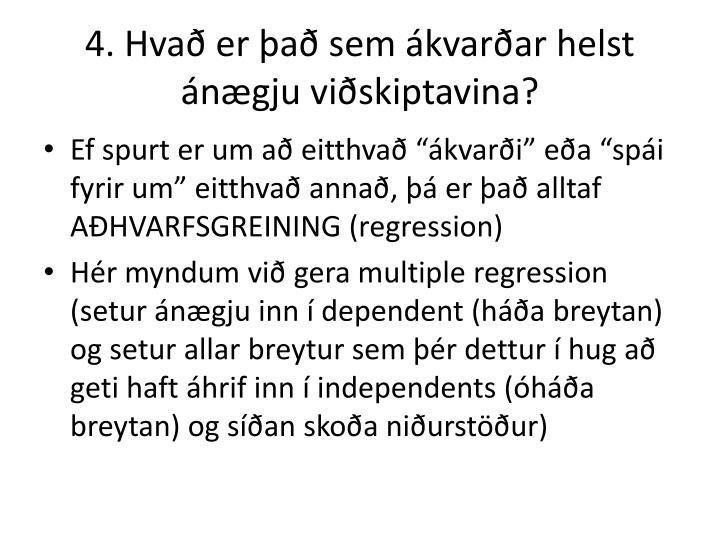 4. Hvað er það sem ákvarðar helst ánægju viðskiptavina?