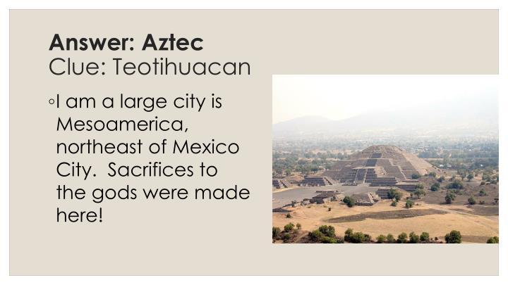 Answer: Aztec