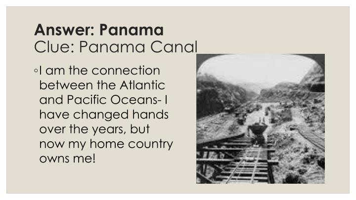 Answer: Panama