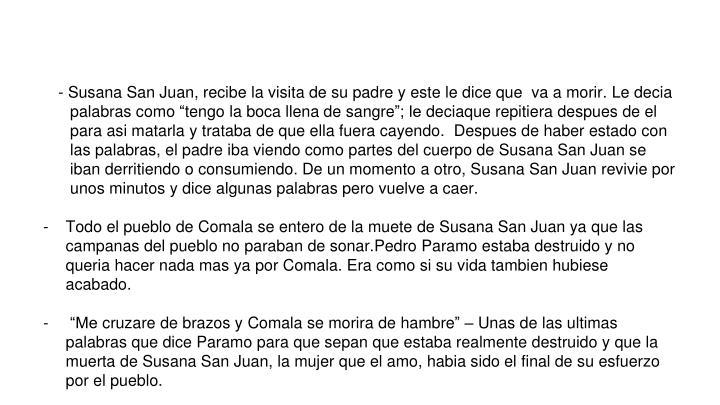 - Susana San Juan,