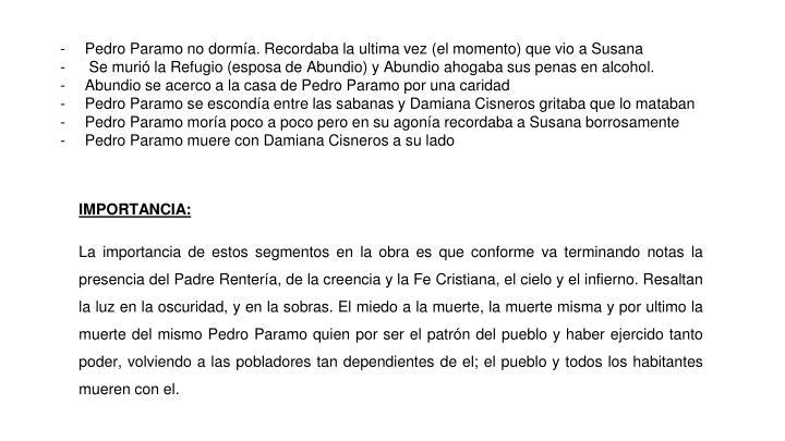 Pedro Paramo no dormía. Recordaba la ultima vez (el momento) que vio a Susana