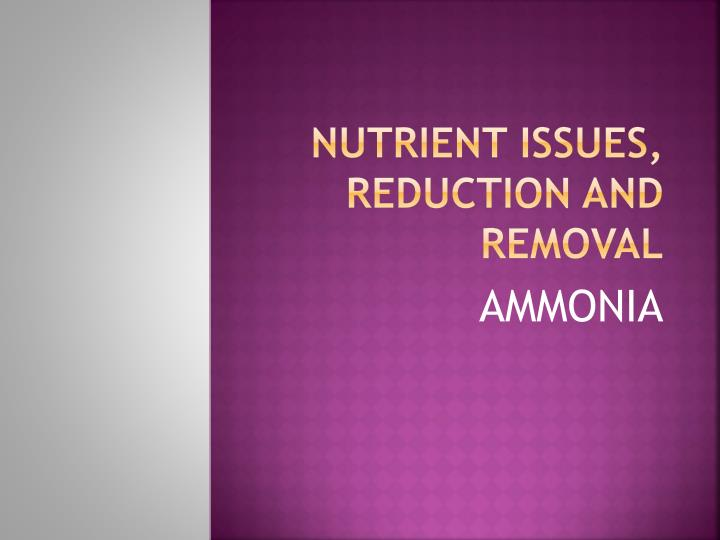 Nutrient issues, Reduction and removal
