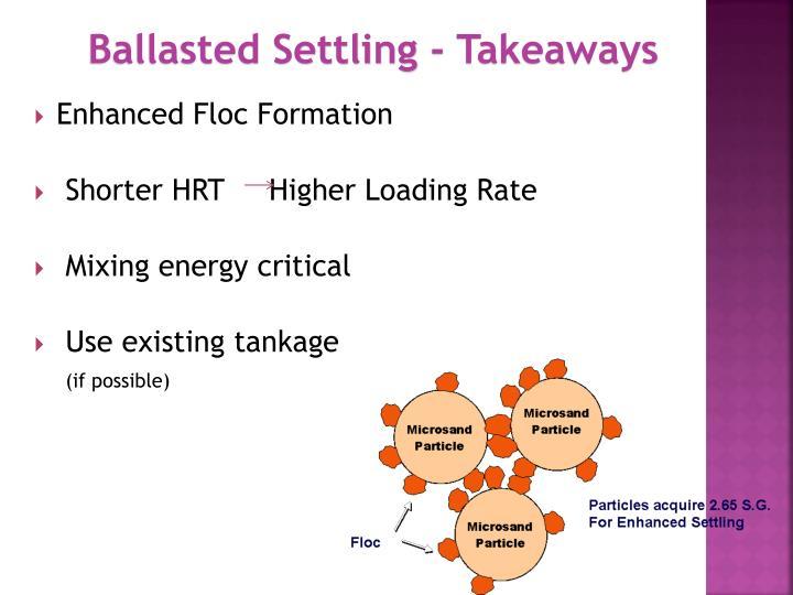 Ballasted Settling - Takeaways