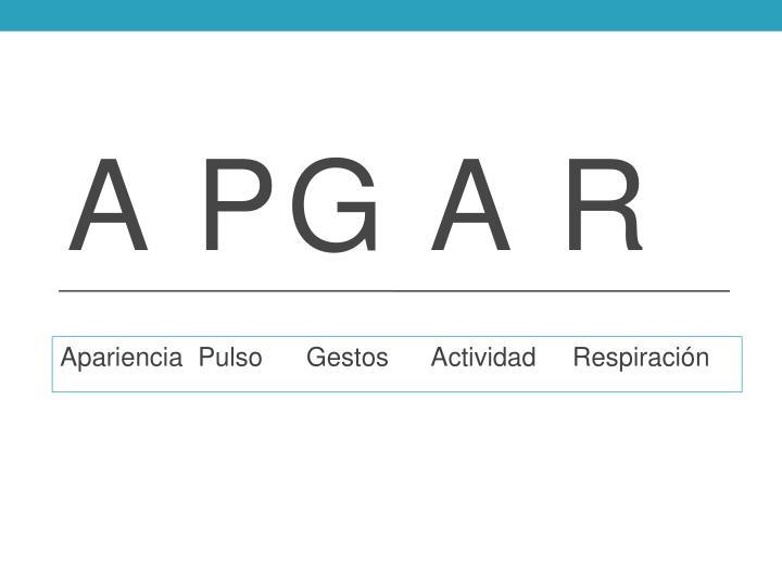 A PG A R