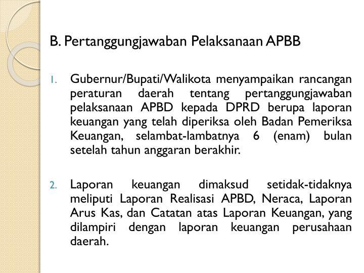 B. Pertanggungjawaban Pelaksanaan APBB