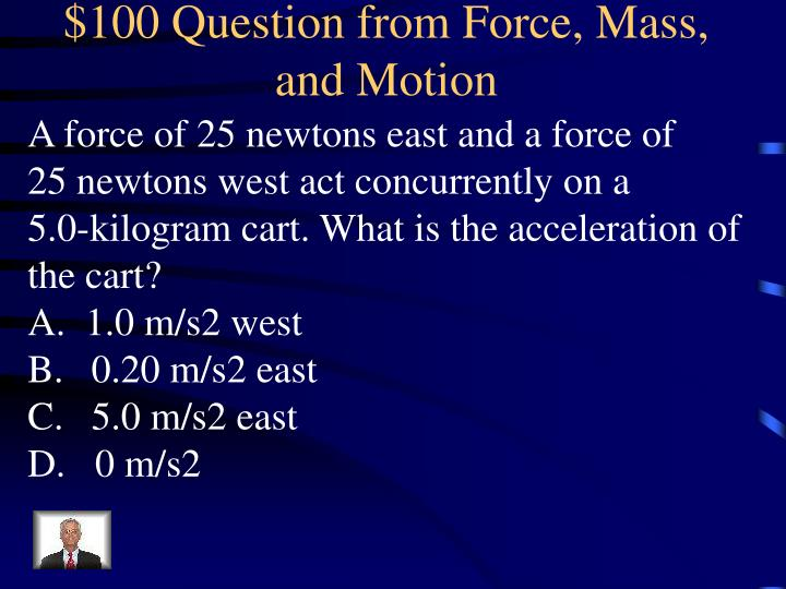 $100 Question from Force, Mass, and Motion