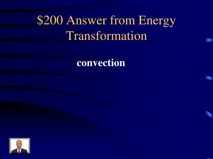 $200 Answer from Energy Transformation