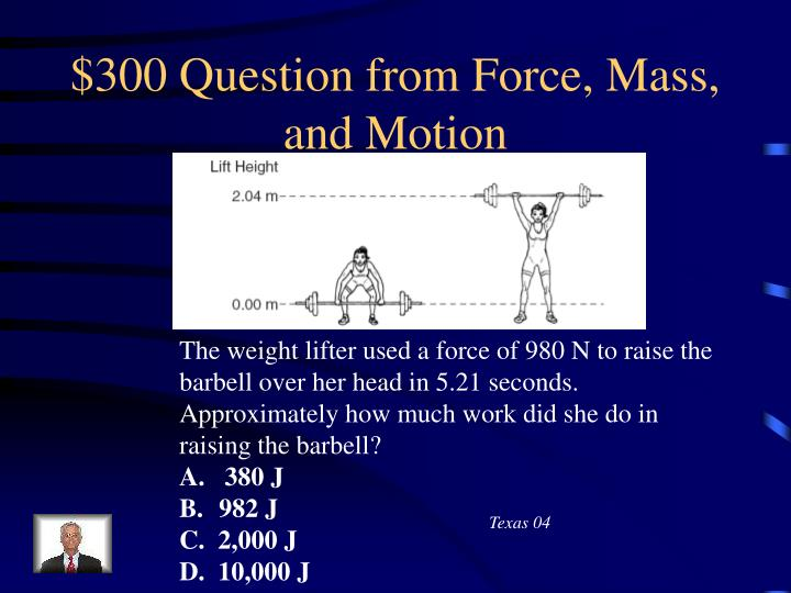 $300 Question from Force, Mass, and Motion