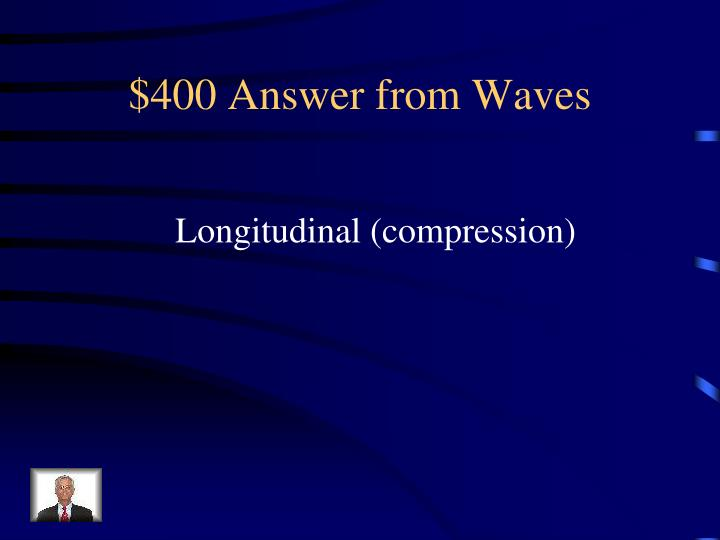 $400 Answer from Waves