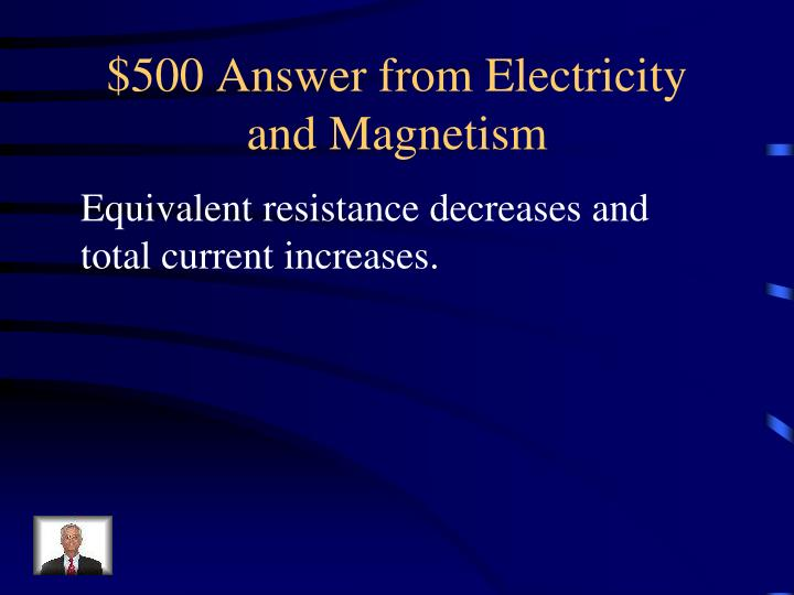 $500 Answer from Electricity and Magnetism