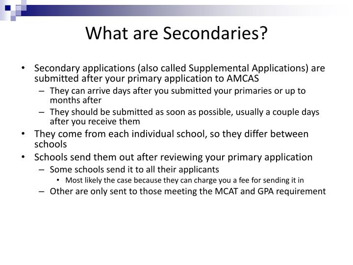 What are Secondaries?