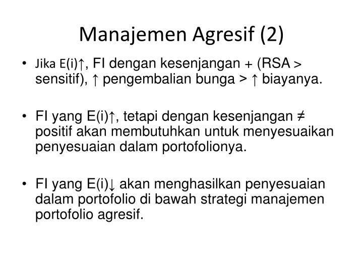 Manajemen Agresif (2)