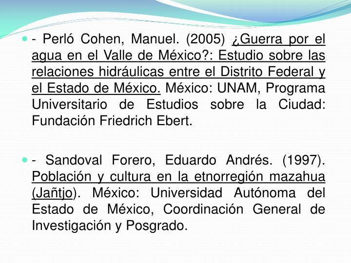 - Perló Cohen, Manuel. (2005)