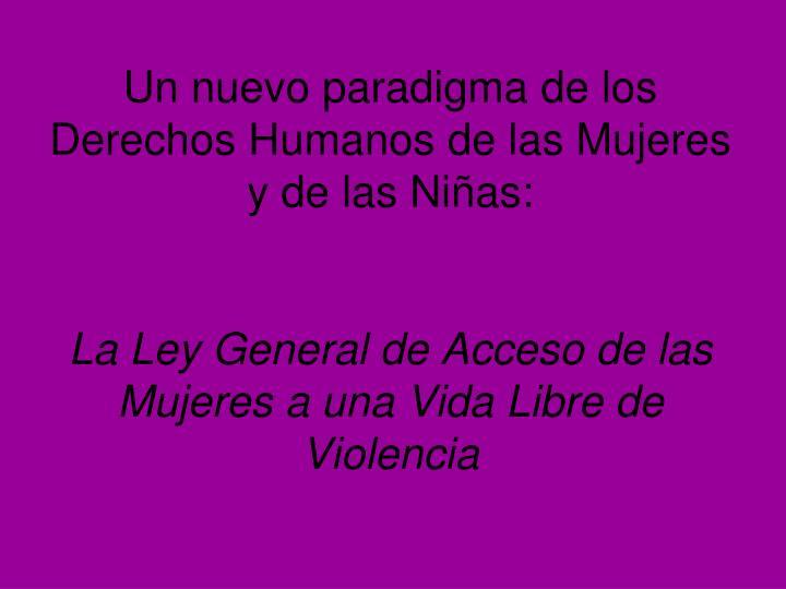 Un nuevo paradigma de los Derechos Humanos de las Mujeres y de las Niñas: