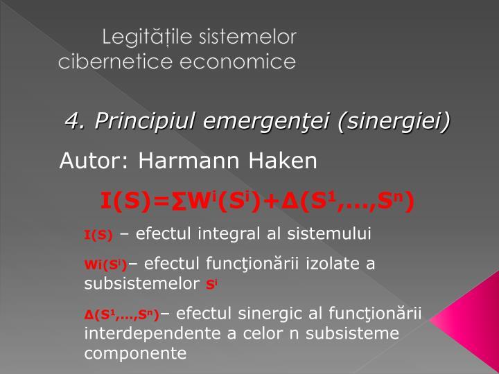 4. Principiul emergenţei (sinergiei)