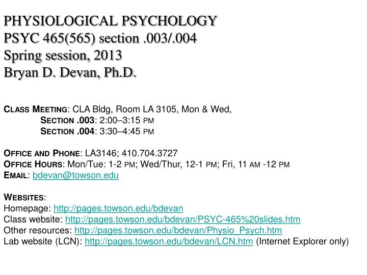 Physiological psychology psyc 465 565 section 003 004 spring session 2013 bryan d devan ph d