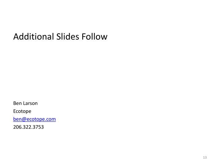 Additional Slides Follow